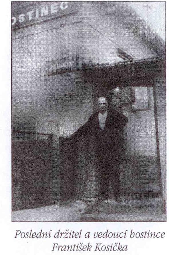 Poslední držitel a vedoucí hostince František Kosička
